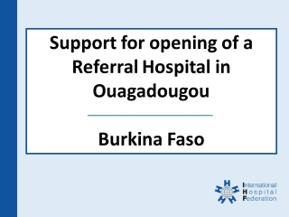 Support for opening of a referral Hospital in Ouagadougou, Burkina Faso